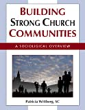 img - for Building Strong Church Communities: A Sociological Overview book / textbook / text book