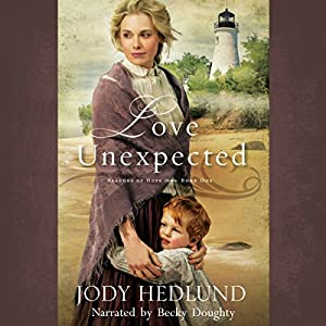Love Unexpected: Beacons of Hope, Book 1 Hörbuch von Jody Hedlund Gesprochen von: Becky Doughty