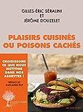 Plaisirs cuisin�s ou poisons cach�s: Dialogue entre un chef et un scientifique