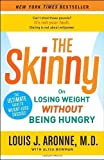 img - for The Skinny: On Losing Weight Without Being Hungry-The Ultimate Guide to Weight Loss Success by Aronne M.D., Louis J., Bowman, Alisa (2010) Paperback book / textbook / text book