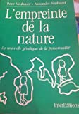 img - for L'Empreinte de la nature: la nouvelle g n tique de la personnalit  book / textbook / text book