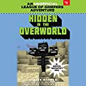 Hidden in the Overworld: An Unofficial League of Griefers Adventure, #2 (       UNABRIDGED) by Winter Morgan Narrated by Lauren Fortgang