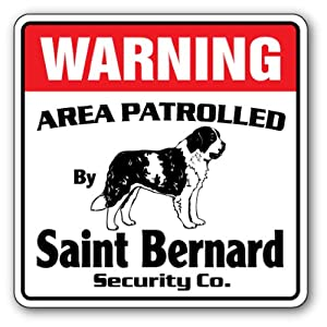 SAINT BERNARD -Security Sign- Area Patrolled by pet signs