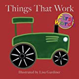 img - for Things That Work (Lisa M Gardiner: First Words) book / textbook / text book