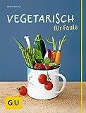 Vegetarisch f�r Faule (GU Themenkochbuch)