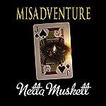 Misadventure | Netta Muskett