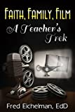 Faith, Family, Film: A Teacher's Trek