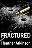 Fractured (Dividing Line #4) (Dividing Line Series) by Heather Atkinson