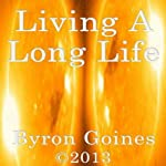 Living a Long Life | Byron Goines