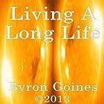 Living a Long Life   Byron Goines