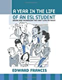 img - for A Year in the Life of an ESL Student book / textbook / text book