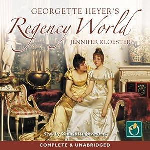 Georgette Heyer's Regency World Audiobook