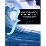 GarageBand '09 Power!: The Comprehensive Recording and Podcasting Guidedi Todd M. Howard