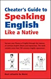 Cheater's Guide to Speaking English Like a Native (0804836825) by De Mente, Boye Lafayette