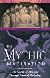 cover of The Mythic Imagination: The Quest for Meaning Through Personal Mythology
