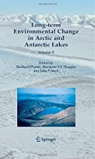 Long-term Environmental Change in Arctic and Antarctic Lakes, Vol. 8 (Developments in Paleoenvironmental Research)
