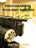 Photographing Your First Wedding (Wedding Photography for Beginners)