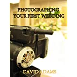 Photographing Your First Wedding (Wedding Photography for Beginners) ~ David Adams