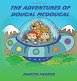 The Adventures of Dougal McDougal (1420866192) by Martin Parker