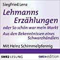 Lehmanns Erzählungen oder So schön war mein Markt: Aus den Bekenntnissen eines Schwarzhändlers Audiobook by Siegfried Lenz Narrated by Heinz Schimmelpfennig
