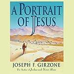 A Portrait of Jesus | Joseph F. Girzone