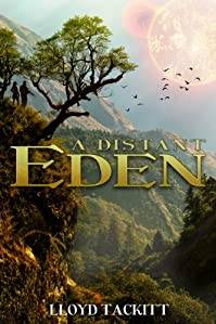 (FREE on 9/6) A Distant Eden by Lloyd Tackitt - http://eBooksHabit.com