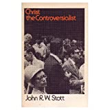 Christ The Controversialist: A Study in Some Essentials of Evangelical Religion
