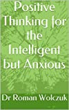 img - for Positive Thinking for the Intelligent but Anxious book / textbook / text book