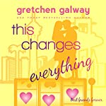 This Changes Everything: Oakland Hills, Volume 4 | Gretchen Galway