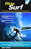 Fit to Surf: The Surfer's Guide to Strength and Conditioning