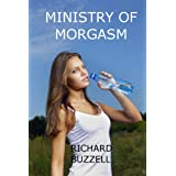 Ministry of Morgasm ~ Richard Buzzell