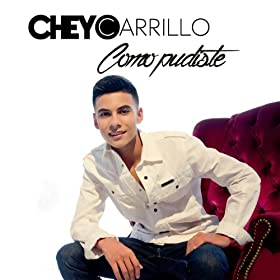 Amazon.com: Como Pudiste: Cheyo Carrillo: MP3 Downloads