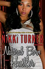 Natural Born Hustler: A Novel