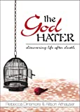img - for The God Hater: Discovering Life After Death book / textbook / text book