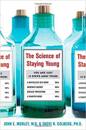 The Science of Staying Young written by John Morley