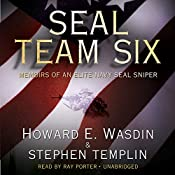 SEAL Team Six: Memoirs of an Elite Navy SEAL Sniper | [Howard E. Wasdin, Stephen Templin]