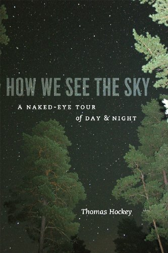 How We See the Sky: A Naked-Eye Tour of Day and Night