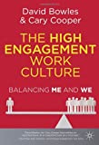 The High Engagement Work Culture: Balancing Me and We (0230304494) by Bowles, David