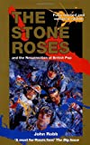 The Stone Roses (009187887X) by John Robb