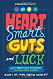 Anthony K Tjan;Richard J Harrington;Tsun-yan Hsieh Heart, Smarts, Guts and Luck: What It Takes to Be an Entrepreneur and Build a Great Business