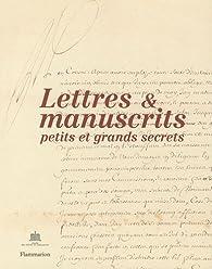 Lettres & manuscrits : Petits et grands secrets par Catherine Laulhère-Vigneau