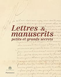 Lettres & manuscrits : Petits et grands secrets par Laulh�re-Vigneau