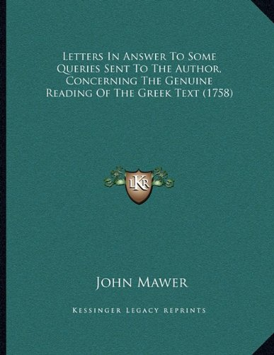Letters in Answer to Some Queries Sent to the Author, Concerning the Genuine Reading of the Greek Text (1758)