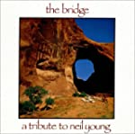 The Bridge - A Tribute To Neil Young...