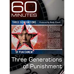 60 Minutes - Three Generations of Punishment