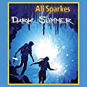 Dark Summer (       UNABRIDGED) by Ali Sparkes Narrated by Tom Lawrence