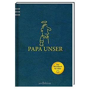 Papa Unser: Witzebuch für Väter