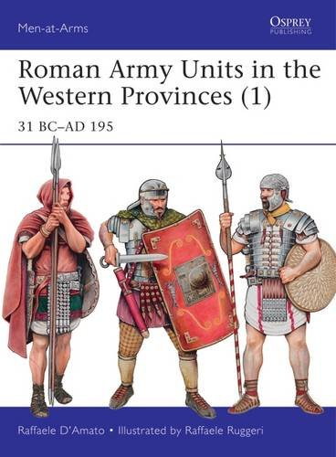 roman-army-units-in-the-western-provinces-1-31-bc-ad-195-men-at-arms-osprey