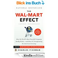 The Wal-Mart Effect: How the World's Most Powerful Company Really Works--and How It's Transforming the American Economy: How the World's Most Powerful ... HowIt's Transforming the American Economy