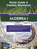 Study Guide and Practice Workbook - Prentice Hall Mathematics: Algebra 1